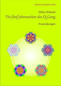 Shibashi Qi Gong die fünf Jahreszeiten